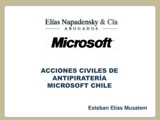 ACCIONES CIVILES DE ANTIPIRATER�A MICROSOFT CHILE