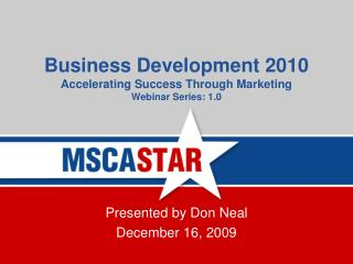 Business Development 2010 Accelerating Success Through Marketing Webinar Series: 1.0