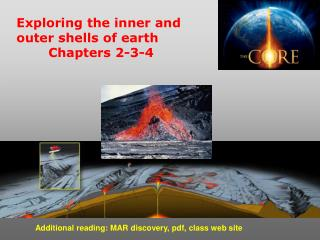Exploring the inner and outer shells of earth 	Chapters 2-3-4
