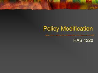 Policy Modification