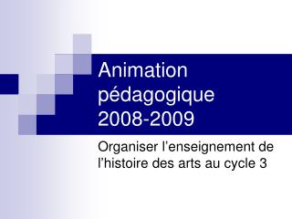 Animation p dagogique  2008-2009
