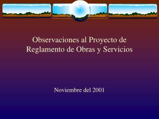 Observaciones al Proyecto de Reglamento de Obras y Servicios