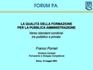 Franco Porrari Direttore Centrale Formazione e Sviluppo Competenze Roma, 13 maggio 2004