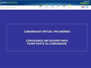 COMUNIDADE VIRTUAL PRÓ-MENINO CONVIDANDO UM USUÁRIO PARA FAZER PARTE DA COMUNIDADE