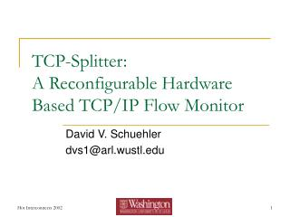 TCP-Splitter:  A Reconfigurable Hardware Based TCP/IP Flow Monitor
