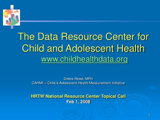 The Data Resource Center for Child and Adolescent Health childhealthdata