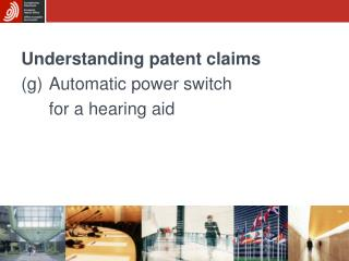 Understanding patent claims (g)	Automatic power switch  	for a hearing aid
