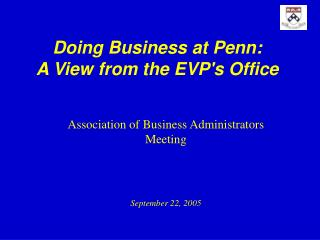 Doing Business at Penn:  A View from the EVP's Office