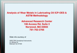 Slide info courtesy of  SPECTRO Analytical Instruments  91 McKee Dr Mahwah NJ 07430