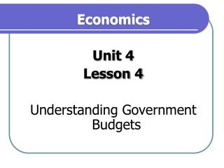 Economics  Unit 4 Lesson 4 Understanding Government Budgets