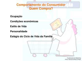 Comportamento do Consumidor Quem Compra?