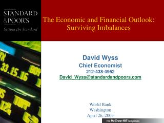 The Economic and Financial Outlook: Surviving Imbalances