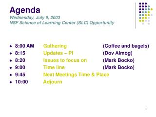 Agenda Wednesday, July 9, 2003 NSF Science of Learning Center (SLC) Opportunity