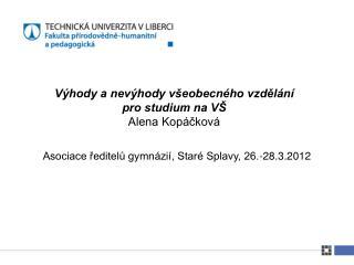 Výhody a nevýhody všeobecného vzdělání              pro studium na VŠ Alena Kopáčková