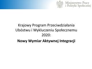 Krajowy Program Przeciwdzia?ania Ub�stwu i Wykluczeniu Spo?ecznemu 2020: