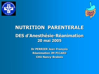 NUTRITION  PARENTERALE  DES d Anesth sie-R animation 20 mai 2005