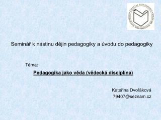Pedagogika jako v?da (v?deck� discipl�na)