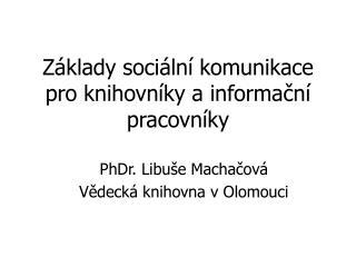 Základysociální komunikace pro knihovníky a informační pracovníky