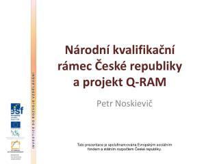 Národní kvalifikační rámec České republiky a projekt Q-RAM