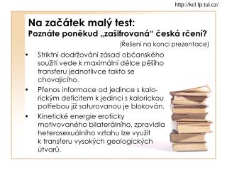 """Na začátek malý test: Poznáte poněkud """"zašifrovaná"""" česká rčení? (Řešení na konci prezentace)"""