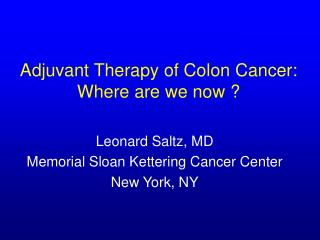 Adjuvant Therapy of Colon Cancer: Where are we now ?