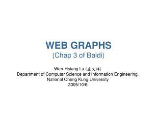 WEB GRAPHS (Chap 3 of Baldi)