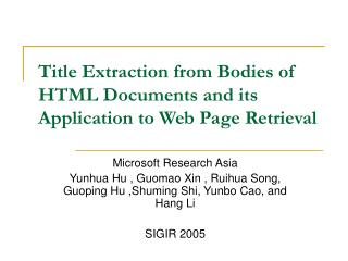 Title Extraction from Bodies of HTML Documents and its Application to Web Page Retrieval