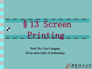§13 Screen Printing