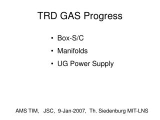 TRD GAS Progress