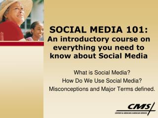 SOCIAL MEDIA 101: An introductory course on everything you need to know about Social Media