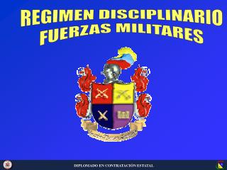 REGIMEN DISCIPLINARIO  FUERZAS MILITARES