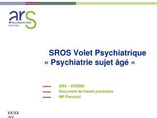 SROS Volet Psychiatrique    Psychiatrie sujet  g