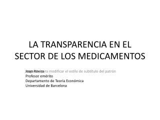 LA TRANSPARENCIA EN EL SECTOR DE LOS MEDICAMENTOS