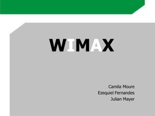 W I M A X