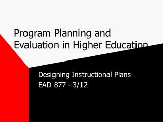 Program Planning and Evaluation in Higher Education