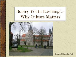 Rotary Youth Exchange� Why Culture Matters