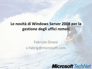 Le novit  di Windows Server 2008 per la gestione degli uffici remoti