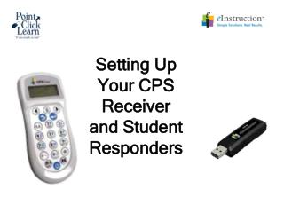 Setting Up  Your CPS  Receiver  and Student  Responders