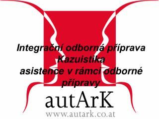 I ntegrační odborná příprava Kazuistika  asistence v rámci odborné přípravy
