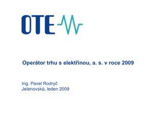 Operátor trhu s elektřinou, a. s. v roce 2009