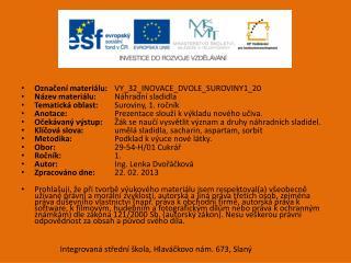 Označení materiálu: VY_32_INOVACE_DVOLE_SUROVINY1_20 Název materiálu: Náhradní  sladidla
