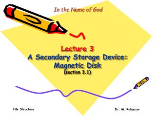 Lecture 3 A Secondary Storage Device: Magnetic Disk  (section 3.1)