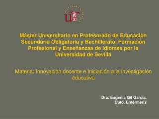 Materia: Innovación docente e Iniciación a la investigación educativa