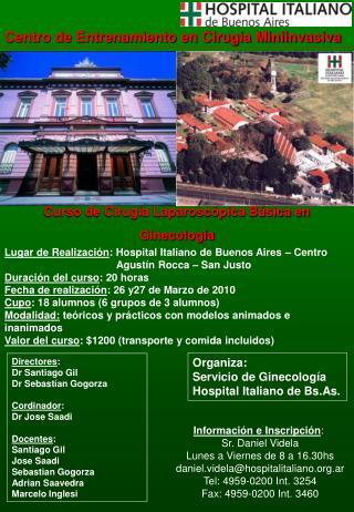 Directores :  Dr Santiago Gil Dr Sebastían Gogorza Cordinador :  Dr Jose Saadi Docentes :