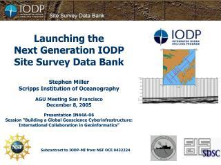 Launching the  Next Generation IODP  Site Survey Data Bank Stephen Miller