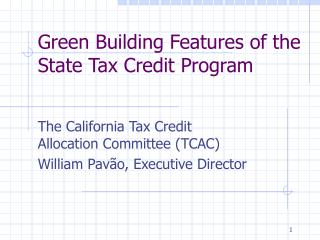 Green Building Features of the State Tax Credit Program