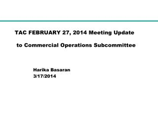 TAC FEBRUARY 27, 2014 Meeting Update  to Commercial Operations Subcommittee