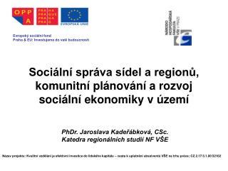 Sociální správa sídel a regionů, komunitní plánování a rozvoj sociální ekonomiky v území