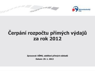 Čerpání rozpočtu přímých výdajů  za rok 2012