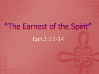 """""""The Earnest of the Spirit"""""""